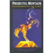 PROIECTUL MONTAUK: Experimente în timp (vol. I din Seria Montauk)