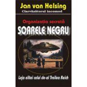 Organizatia secreta SOARELE NEGRU. Loja elitei celui de-al Treilea Reich