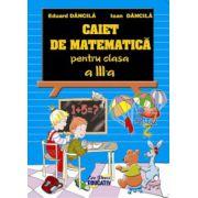 Matematica - caiet si culegere pentru cls. a III-a
