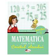 Matematica. Caietul elevului pentru clasa a II-a. Partea I-a - Chiran