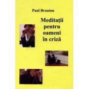 Meditaţii pentru oameni în criză