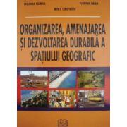 Organizarea, amenajarea şi dezvoltarea durabilă a spaţiului geografic