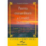 Puterea extraordinară a creaţiei deliberate