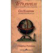 • Tetrabiblos (tratat sistematic asupra astrologiei) - Centiloquium (roadele Tetrabiblos-ului)