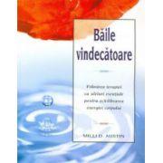 Baile vindecatoare - Folosirea terapiei cu uleiuri esentiale pentru echilibrarea energiei corpului