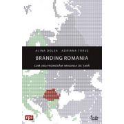 Branding Romania. Cum (ne)promovăm imaginea de ţară