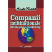 Companii multinationale. Strategii de marketing
