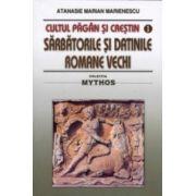 Cultul păgân şi creştin. Vol. 1. Sărbătorile şi datinile romane vechi