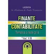 Finante & Contabilitate. Tematica si teste-grila pentru licenta, Vol. VII