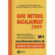 Ghid Metodic Bacalaureat 2009 matematica M1 - modele de rezolvare