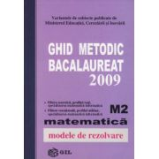Ghid Metodic Bacalaureat 2009 matematica M2 - Modele de rezolvare