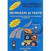INTREBARI SI TESTE PENTRU OBTINEREA PERMISULUI DE CONDUCERE CATEGORIA B + CD GRATUIT