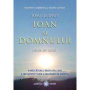 Ioan al Domnului [John of God]: vindecătorul brazilian care a influenţat viaţa a milioane de oameni