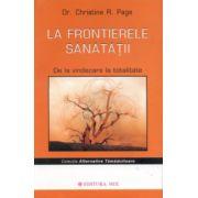 La frontierele sănătăţii: De la vindecare la totalitate (ediţia a doua)