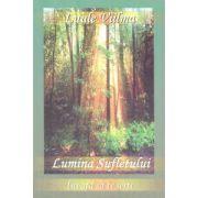Lumina Sufletului - Învaţă să te ierţi, vol. 1