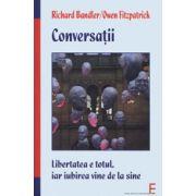 Conversaţii. Libertatea e totul, iar iubirea vine de la sine