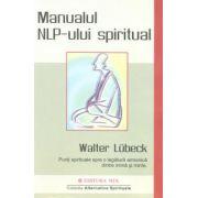 Manualul NLP-ului spiritual - Punti spirituale spre o legatura armonica dintre inima si minte