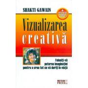 Vizualizarea creativă. Folosiţi-vă puterea imaginaţiei pentru a crea tot ce vă doriţi în viaţă
