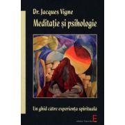 Meditaţie şi psihologie - un ghid către experienţa spirituală