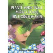 Plante medicinale miraculoase din flora României
