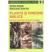 Plante şi miresme biblice. Hrană pentru suflet şi trup