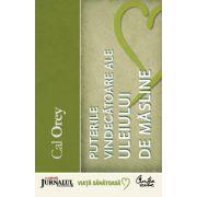 Puterile vindecătoare ale uleiului de măsline - Ghid complet pentru folosirea aurului lichid al naturii