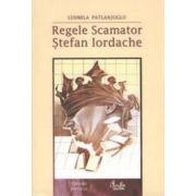Regele Scamator - Ştefan Iordache
