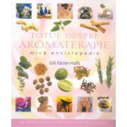 Totul despre AROMATERAPIE - mică enciclopedie