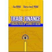 Trade Finance. Finantarea comertului