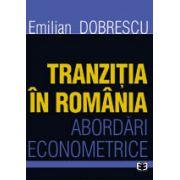 Tranzitia in Romania. Abordari econometrice