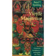 Vieţile maeştrilor - Uimitoare învăţături şi întâmplări din Tibet