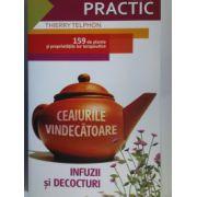 Ceaiurile vindecatoare- Infuzii si decocturi : 159 de plante si proprietatile lor terapeutice