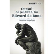 Cursul de gândire al lui Edward de Bono - Instrumente eficiente pentru a vă transforma modul de gândire