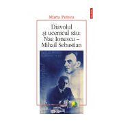 Diavolul si ucenicul sau: Nae Ionescu – Mihail Sebastian