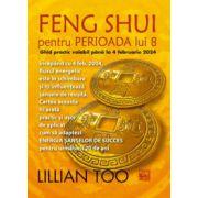 Feng shui pentru PERIOADA lui 8