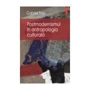 Postmodernismul in antropologia culturala