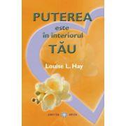 Puterea este în interiorul tău- Louise L. Hay
