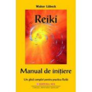 Reiki. Manual de initiere. Un ghid complet