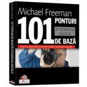 101 ponturi de bază în fotografia digitală