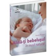 Alina-ti bebelusul in mod natural