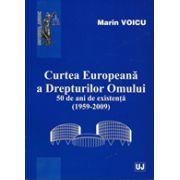 Curtea Europeana a Drepturilor Omului - 50 de ani de existenta (1959-2009)