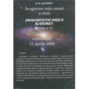 Înregistrare video anexă a cărţii Diagnosticarea Karmei - vol. 11, Consultaţie, 23 Aprilie 2006