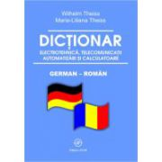 Dictionar de electrotehnica, telecomunicatii, automatizari si calculatoare - german-roman 72.000 cuvinte