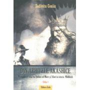 Din arhivele akashice - Perioada şi rolul lui Ştefan cel Mare şi Sfânt în istoria Moldovei editia 1