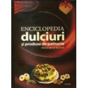 Enciclopedia ilustrata a dulciurilor si produselor de patiserie