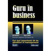 Guru in business Cei mai importanti 54 de ganditori in management