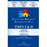 Exploratory Domains of Econophysics. New. Eden I & II