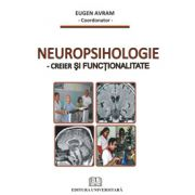 Neuropsihologie - Creier si functionalitate