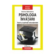 Psihologia invatarii. Teorii si aplicatii educationale