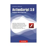 ActionScript 3.0. Programare Web in Flex si Flash